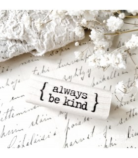 CLP Always Be Kind Rubber Stamp